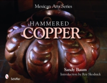 Mexican Arts Series: Hammered Copper, Paperback Book