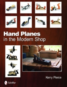 Hand Planes in the Modern Shop, Hardback Book