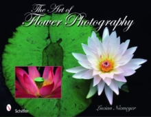 The Art of Flower Photography, Hardback Book