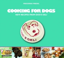 Cooking for Dogs : New Recipes from Dogas Deli (R), Paperback / softback Book