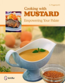 Cooking with Mustard : Empowering Your Palate, Hardback Book