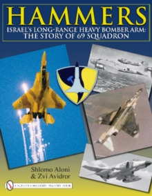 Hammers : Israel's Long-Range Heavy Bomber Arm: The Story of 69 Squadron, Hardback Book