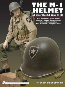 M-1 Helmet of the World War II GI, Hardback Book
