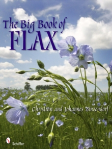 Big Book of Flax: A Compendium of Facts, Art, Lore, Projects and Song, Hardback Book