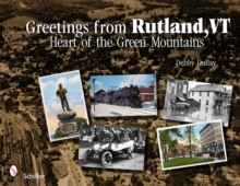 Greetings from Rutland, VT : Heart of the Green Mountains, Postcard book or pack Book