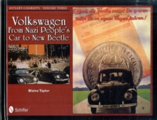 Hitler's Chariots Volume Three : Volkswagen - From Nazi People's Car to New Beetle, Hardback Book