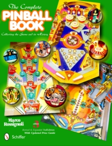 The Complete Pinball Book : Collecting the Game & Its History, Hardback Book