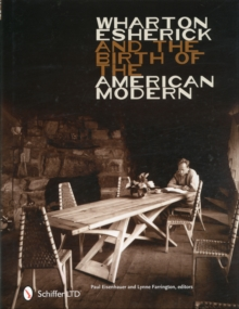 Wharton Esherick & the Birth of the American Modern, Hardback Book