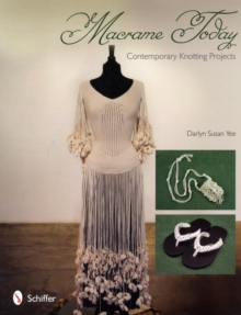 Macrame Today : Contemporary Knotting Projects, Paperback Book