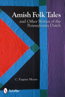Amish Folk Tales & Other Stories of the Pennsylvania Dutch, Paperback Book