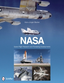 NASA: Space Flight Research and Pioneering Developments : Space Flight Research and Pioneering Developments, Hardback Book