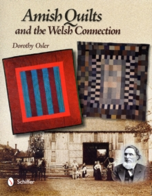 Amish Quilts and the Welsh Connection, Hardback Book