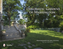 Diplomatic Gardens of Washington, Hardback Book
