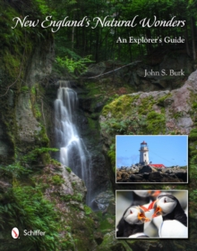 New England's Natural Wonders : An Explorer's Guide, Hardback Book