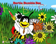 "Bertie Bumble Bee: Troubled by the Letter ""b"", Hardback Book"