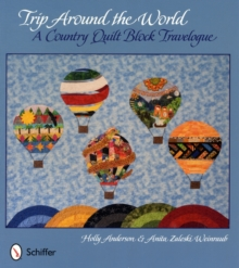 Trip Around the World: A Country Quilt Block Travelogue, Paperback Book