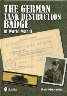 The German Tank Destruction Badge in World War II, Hardback Book