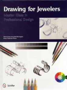 Drawing for Jewelers : Master Class in Professional Design, Hardback Book