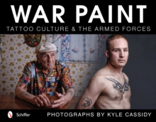 War Paint : Tattoo Culture & the Armed Forces, Hardback Book