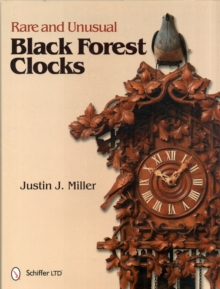 Rare and Unusual Black Forest Clocks, Hardback Book