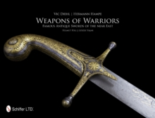 Weapons of Warriors : Famous Antique Swords of the Near East, Hardback Book