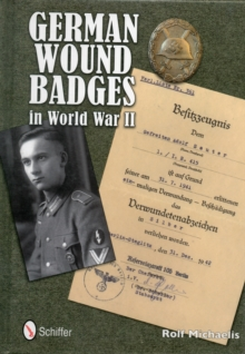 German Wound Badges in World War II, Hardback Book