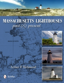Massachusetts Lighthouses : Past & Present, Hardback Book