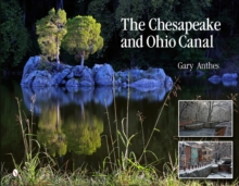 The Chesapeake and Ohio Canal, Hardback Book