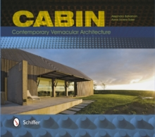 Cabin : Contemporary Vernacular Architecture, Paperback Book