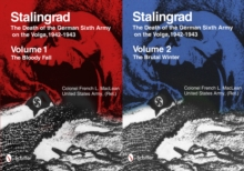 Stalingrad: The Death of the German Sixth Army on the Volga, 1942-1943 : Volume 1: The Bloody Fall, Volume 2: The Brutal Winter, Hardback Book