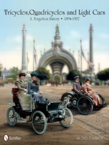 Tricycles, Quadricycles and Light Cars 1894-1907 : A Forgotten History, Hardback Book