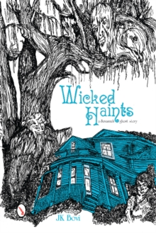 Wicked Haints : A Savannah Ghost Story, Paperback Book