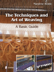 Techniques & Art of Weaving : A Basic Guide, Hardback Book
