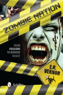Zombie Nation : From Folklore to Modern Frenzy, Hardback Book