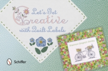 Let's Get Creative With Quilt Labels, Paperback / softback Book