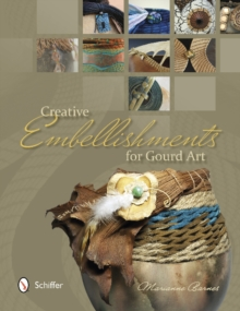 Creative Embellishments for Gourd Art, Paperback Book