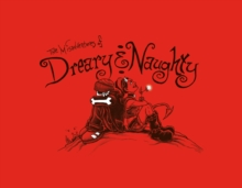 The Misadventures of Dreary & Naughty, Hardback Book
