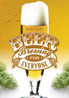 Beer Brewing for Everyone, Paperback Book