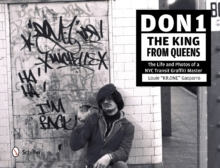 Don1, The King from Queens : The Life and Photos of a NYC Transit Graffiti Master, Hardback Book