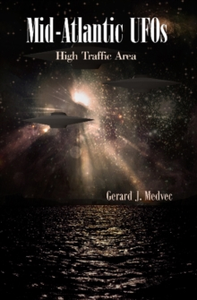 Mid-Atlantic UFOs : High Traffic Area, Paperback Book