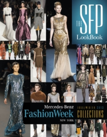 The SFP LookBook: Mercedes-Benz Fashion Week Fall 2013 Collections, Hardback Book