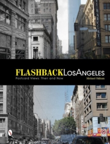 Flashback Los Angeles : Postcard Views: Then & Now, Paperback Book