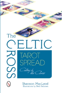 Celtic Cross Tarot Spread : Cutting to the Chase, Paperback Book