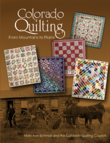 Colorado Quilting : From Mountains to Plains, Hardback Book