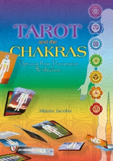 Tarot & the Chakras : Opening New Dimensions to Healers, Paperback Book