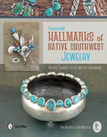 Reassessing Hallmarks of Native Southwest Jewelry : Artists, Traders, Guilds & the Government, Hardback Book