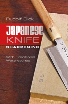 Japanese Knife Sharpening : With Traditional Waterstones, Spiral bound Book