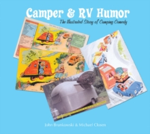 Camper & Rv Humor : The Illustrated Story of Camping Comedy, Hardback Book