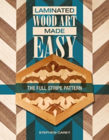 Laminated Wood Art Made Easy : The Full Stripe Pattern, Paperback Book