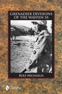 Grenadier Divisions of the Waffen-SS, Hardback Book
